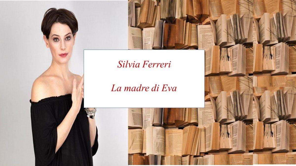 La madre di Eva – Silvia Ferreri  – Analisi e recensione